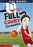 img - for Full Court Dreams (Jake Maddox Girl Sports Stories) book / textbook / text book