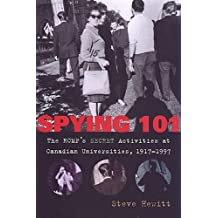 Spying 101: The RCMP's Secret Activities at Canadian Universities, 1917-1997