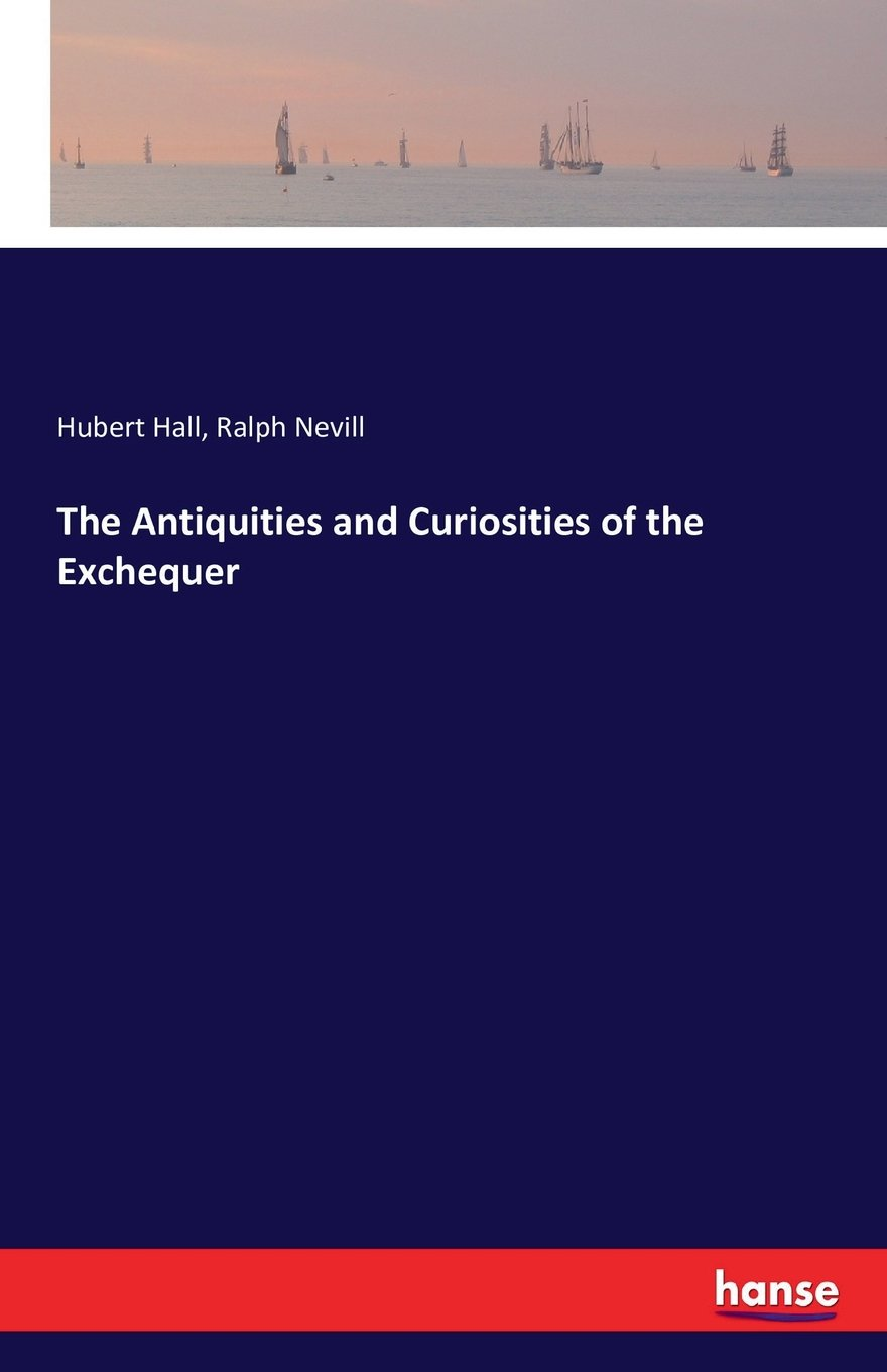 Read Online The Antiquities and Curiosities of the Exchequer pdf epub