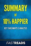 Summary of 10% Happier: Includes Key Takeaways & Analysis