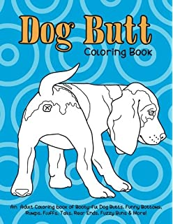 Dog Butt Coloring Book An Adult Of Booty Ful Butts