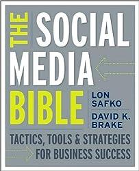 Safko's, Brake's The Social Media Bible (The Social Media Bible: Tactics, Tools, and Strategies for Business Success by Lon Safko and David K. Brake (Paperback - May 4, 2009))