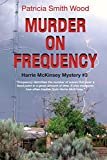 img - for Murder on Frequency: Harrie McKinsey Mystery #3 (Harrie McKinsey Mysteries) book / textbook / text book