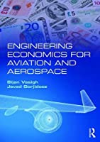Engineering Economics for Aviation and Aerospace