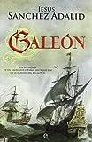 Galeón : las aventuras de un navegante español del siglo XVII en la travesía del Atlántico