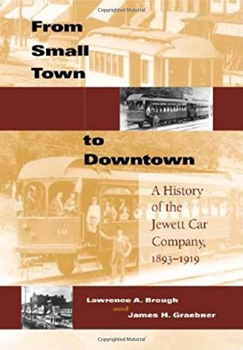 owntown: A History of the Jewett Car Company, 1893-1919 (Railroads Past and Present) ()