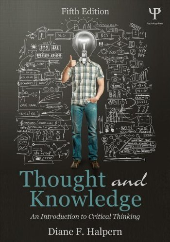 Thought and Knowledge: An Introduction to Critical Thinking 5th edition by Halpern, Diane F. (2013) Paperback