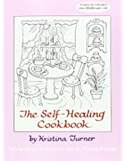 The Self-Healing Cookbook: Whole Foods to Balance Body, Mind & Moods