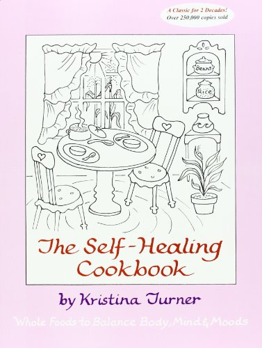 - The Self-Healing Cookbook: Whole Foods to Balance Body, Mind & Moods