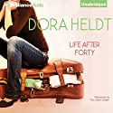 Life After Forty Audiobook by Dora Heldt Narrated by Teri Clark Linden