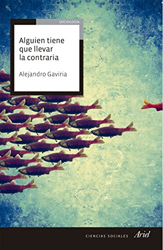 Alguien tiene que llevar la contraria (Spanish Edition) ()