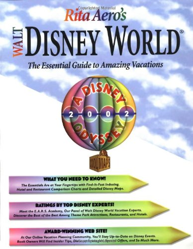 Rita Aero's Walt Disney World, Odyssey Edition, Version 1.4: The Essential Guide to Amazing Vacations