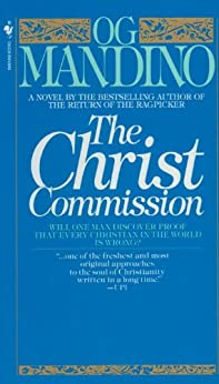 The Christ Commission: Will One Man Discover Proof That Every Christian in the World Is Wrong? by [Mandino, Og]