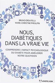 Nous, diabétiques dans la vraie vie par Bruno Orsatelli
