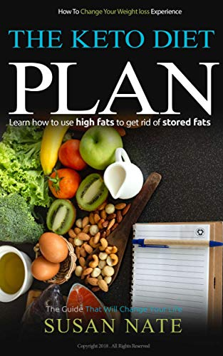 - The  Keto Diet  Plan: Learn how to use high fats to get rid of stored fats