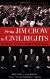 From Jim Crow to Civil Rights, Michael J. Klarman, 0195310187