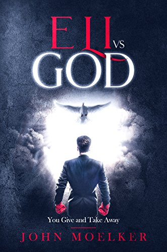Eli vs God: You Give and Take Away by [Moelker, John]