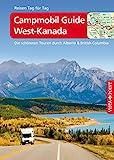 Campmobil Guide West-Kanada - VISTA POINT Reisef眉hrer Reisen Tag f眉r Tag: Die sch枚nsten Touren durch Alberta & British Columbia (German Edition)
