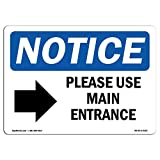 OSHA Notice Sign - Please Use Main Entrance [Right Arrow] | Choose from: Aluminum, Rigid Plastic Or Vinyl Label Decal | Protect Your Business, Work Site, Warehouse & Shop Area |  Made in The USA
