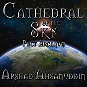 Cathedral of the Sky (Pact Arcanum)   Arshad Ahsanuddin