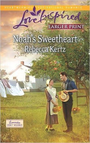 By Rebecca Kertz Noah's Sweetheart (Love Inspired LP\Lancaster County Weddin) (Large Print) [Mass Market]