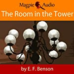 The Room in the Tower: An E.F. Benson Ghost Story | E. F. Benson