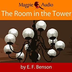 The Room in the Tower: An E.F. Benson Ghost Story Audiobook