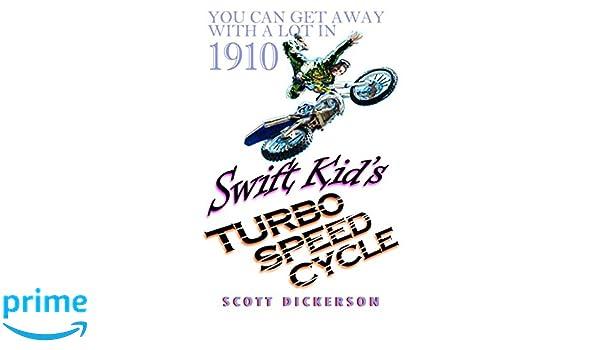 Swift Kids Turbo Speed Cycle (Young & Smart series): Scott Dickerson: 9781983056338: Amazon.com: Books