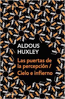 Las Puertas De La Percepción - Cielo E Infierno / The Doors Of Perception & Heaven And Hell por Aldous Huxley epub