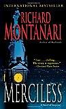 Merciless, Richard Montanari, 0345492412