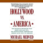 Hollywood vs. America: Popular Culture and the War on Traditional Values | Michael Medved