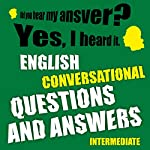 English conversational questions and answers intermediate | Richard Ludvik