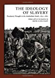 The Ideology of Slavery: Proslavery Thought in the Antebellum South, 1830--1860 (Library of Southern Civilization)