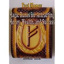 Fast Money: Magic Runes for Attracting Money, Wealth, and Success.              attracting money, wealth, success, business, magic runes, magic tools, runic formulas, runic talisman, overcoming the c