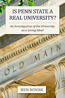 Is Penn State a Real University?: An Investigation of the University as a Living Ideal by [Novak, Ben]