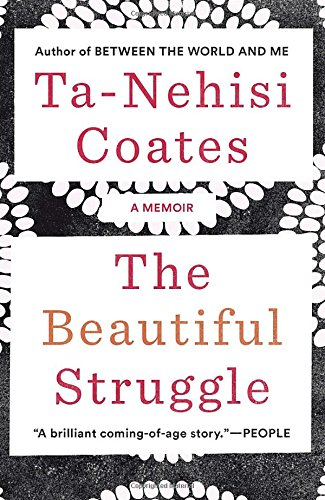 The Beautiful Struggle: A Memoir
