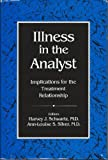 Illness in the Analyst: Implications for the Treatment Relationship