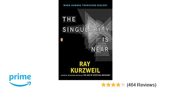 the singularity is near when humans transcend biology ray kurzweil