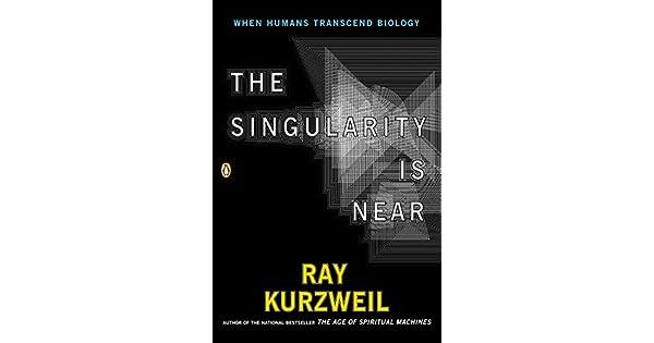 38e666788cd The Singularity Is Near  When Humans Transcend Biology - Livros na Amazon  Brasil- 8580001059327
