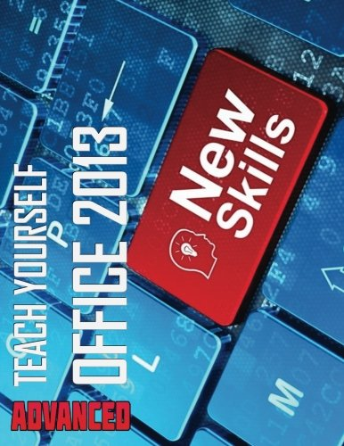 Teach Yourself Advanced Office 2013 - Third Edition
