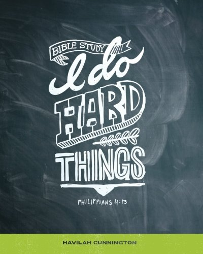 I Do Hard Things: A Bible Study Series (I Can Do Hard Things compare prices)