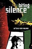 Biting Silence, Arturo Von Vacano, 1886913587