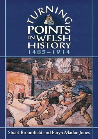 Turning Points in Welsh History: 1485-1914
