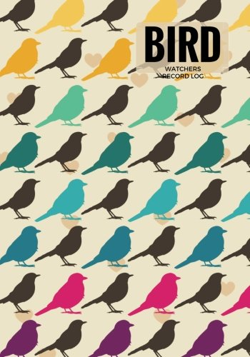 Read Online Bird Watchers Record Log: Multi Design  Logbook Journal Notebook Diary  Gifts For Birdwatchers Birdwatching Lovers  Log Wildlife Birds, List ... Book For Adults & Kids (Hobbies) (Volume 12) PDF
