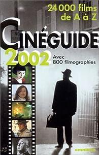 Cineguide de 2002 : 24000 films de A à Z par Éric Leguèbe
