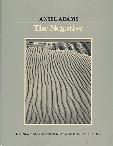 The Negative (The New Ansel Adams Photography Series/Book 2)
