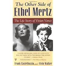 The Other Side of Ethel Mertz: The Life Story of Vivian Vance by Frank Castelluccio (2000-08-01)