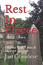 Rest In Fleece: Ghosts  Tall Tales  &  Horror Stories