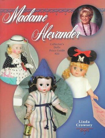Download Madame Alexander Collectors Dolls Price Guide, No 25 PDF