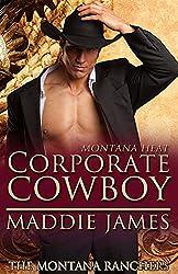 Corporate Cowboy: Montana Heat (The Montana Ranchers Book 6)